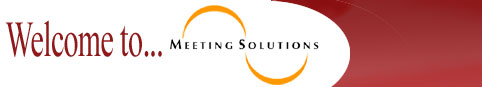 Welcome to... For Meeting Solutions